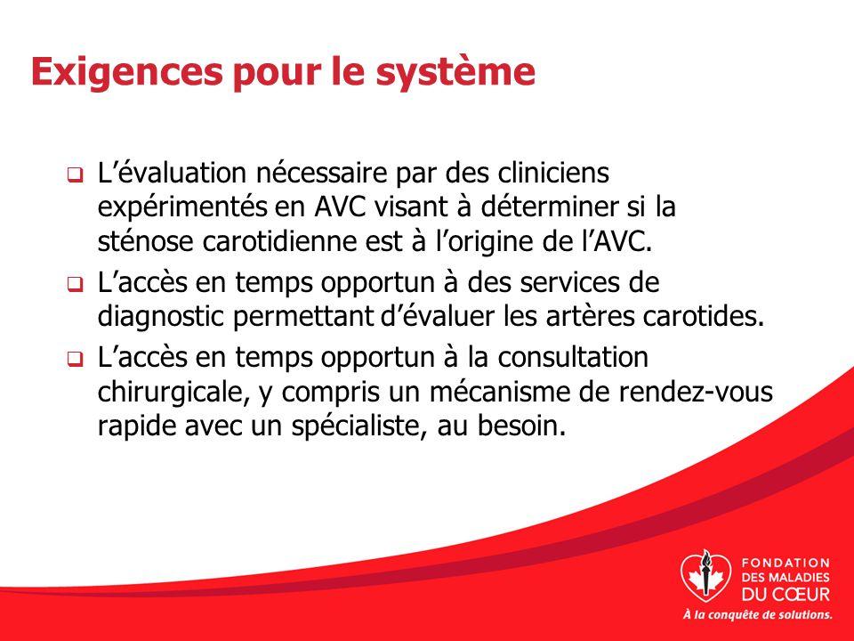 Exigences pour le système Lévaluation nécessaire par des cliniciens expérimentés en AVC visant à déterminer si la sténose carotidienne est à lorigine
