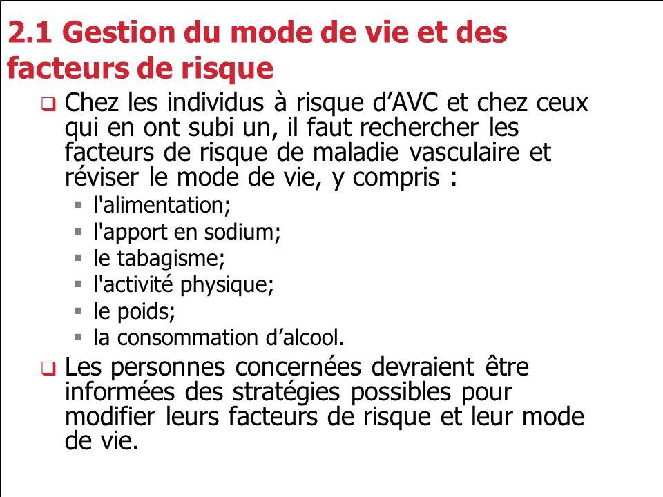 2.2 Gestion de la pression artérielle Lhypertension est le facteur de risque le plus important à l égard de l AVC.