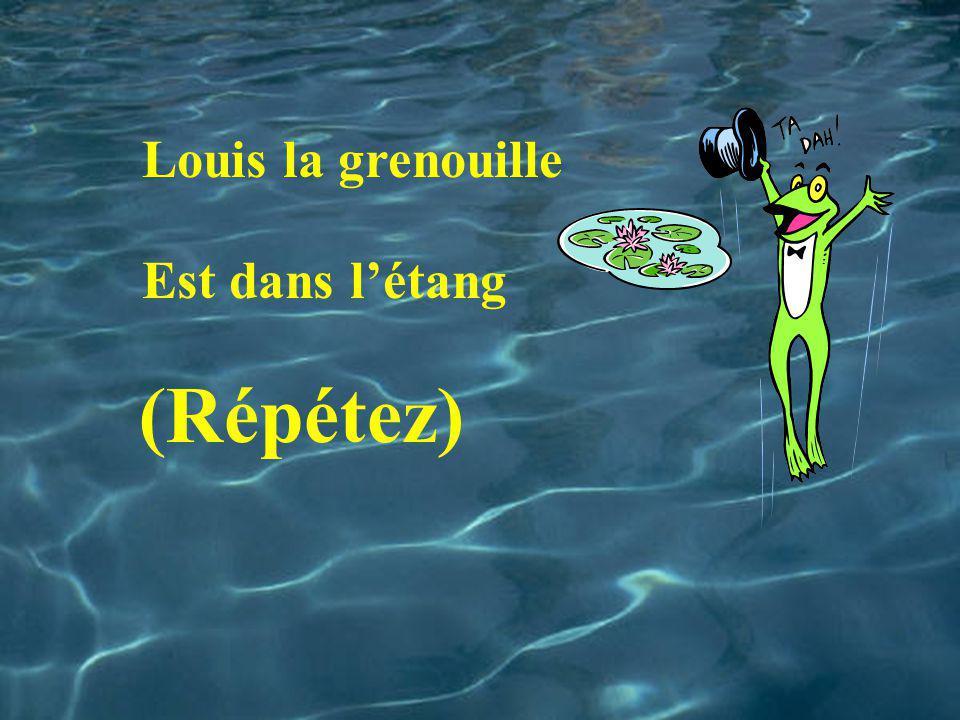 Louis la grenouille Est dans létang (Répétez)