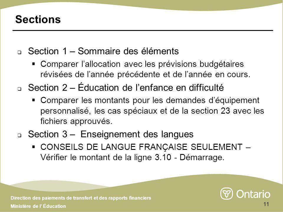 Direction des paiements de transfert et des rapports financiers Ministère de l Éducation 11 Sections Section 1 – Sommaire des éléments Comparer lallocation avec les prévisions budgétaires révisées de lannée précédente et de lannée en cours.