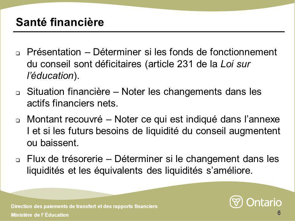 Direction des paiements de transfert et des rapports financiers Ministère de l Éducation 7 Tableaux Vérifier que les colonnes budget soient remplies dans tous les tableaux.