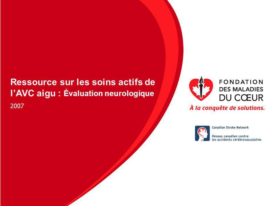 Presentation Name Date 2007 Ressource sur les soins actifs de lAVC aigu : Évaluation neurologique