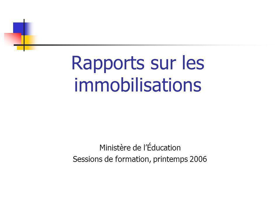 Rapports sur les immobilisations Ministère de lÉducation Sessions de formation, printemps 2006