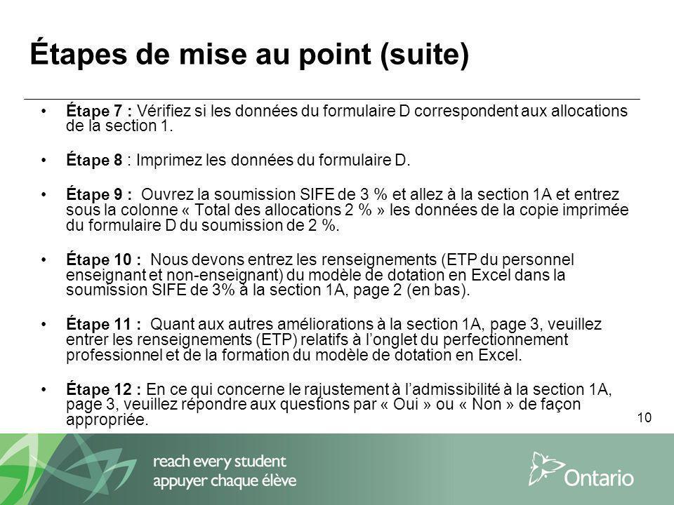 10 Étapes de mise au point (suite) Étape 7 : Vérifiez si les données du formulaire D correspondent aux allocations de la section 1.