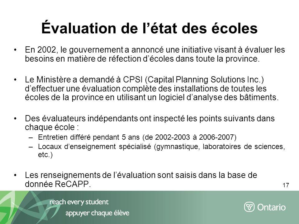 17 Évaluation de létat des écoles En 2002, le gouvernement a annoncé une initiative visant à évaluer les besoins en matière de réfection décoles dans toute la province.