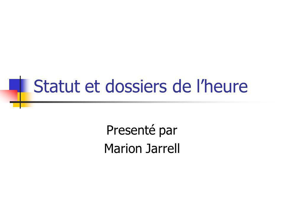 Statut et dossiers de lheure Presenté par Marion Jarrell