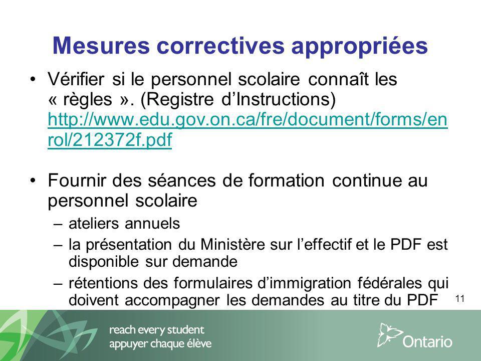 11 Mesures correctives appropriées Vérifier si le personnel scolaire connaît les « règles ».