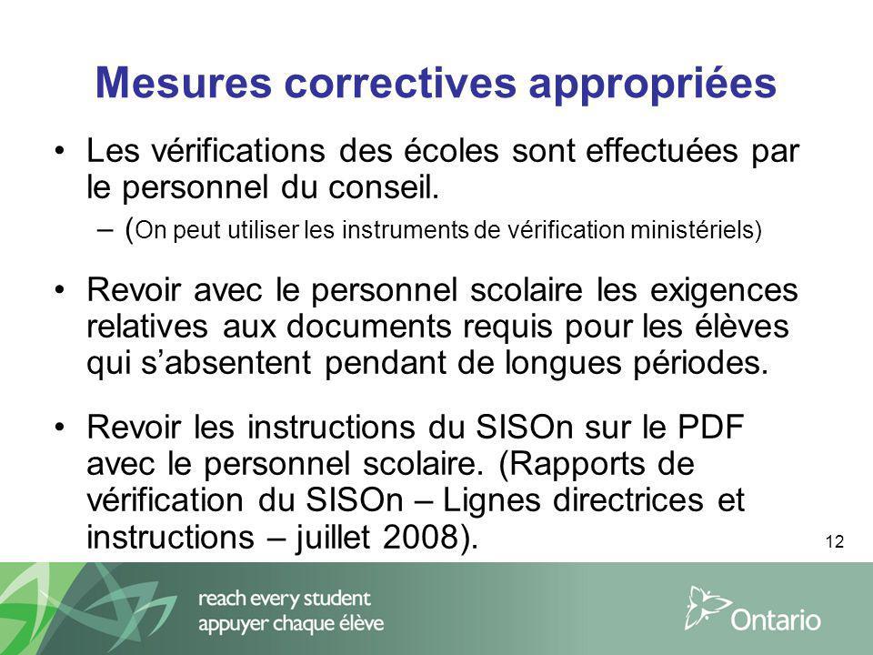 12 Mesures correctives appropriées Les vérifications des écoles sont effectuées par le personnel du conseil. –( On peut utiliser les instruments de vé