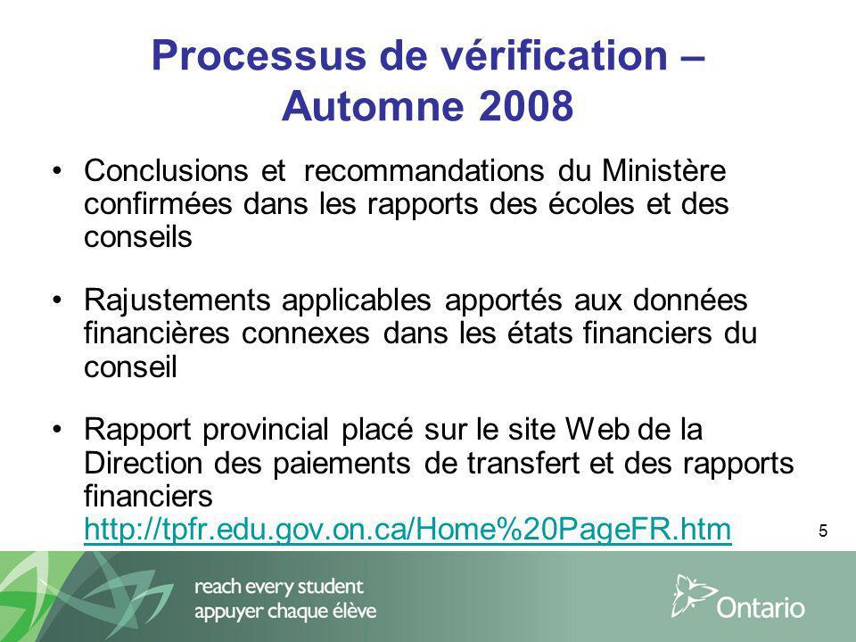 5 Processus de vérification – Automne 2008 Conclusions et recommandations du Ministère confirmées dans les rapports des écoles et des conseils Rajuste