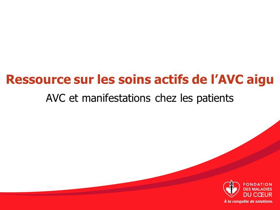 AVC et manifestations chez les patients Ressource sur les soins actifs de lAVC aigu
