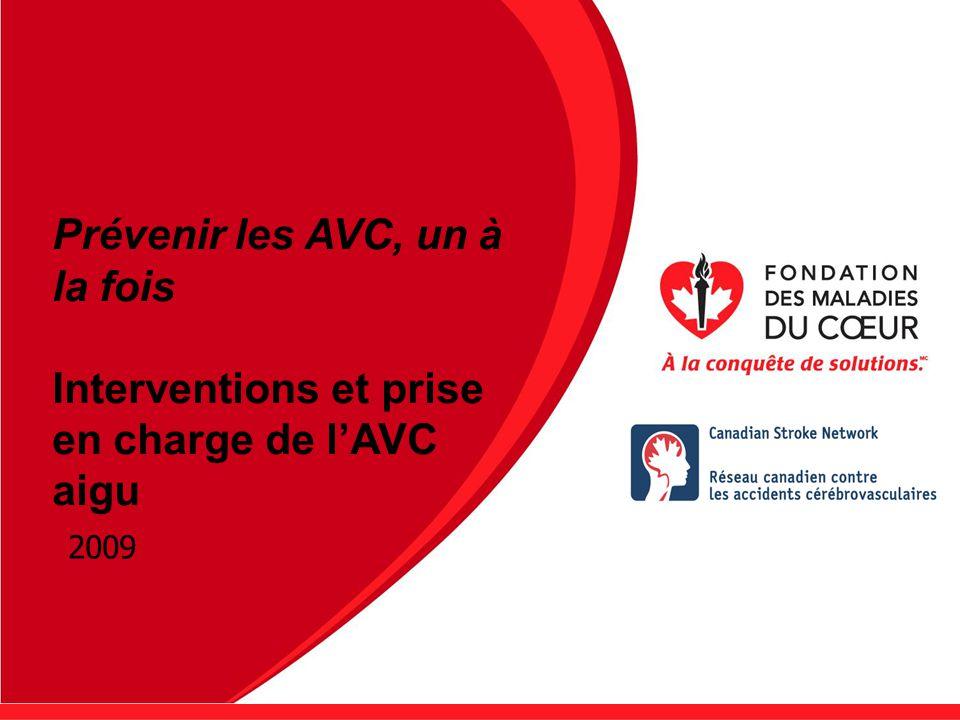 Prévenir les AVC, un à la fois Interventions et prise en charge de lAVC aigu 2009