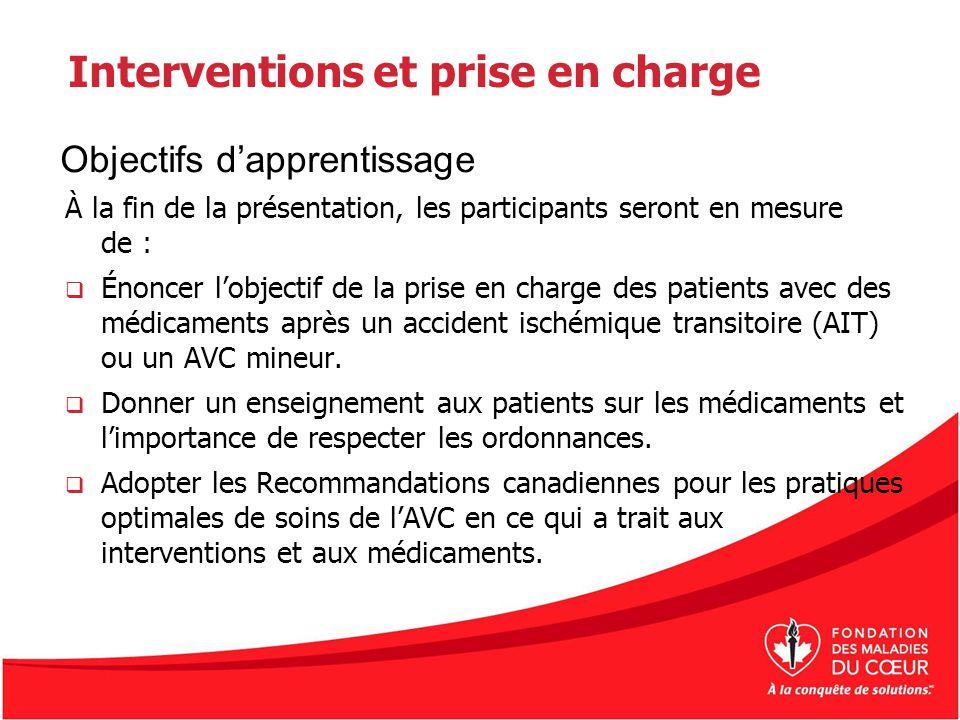Interventions et prise en charge À la fin de la présentation, les participants seront en mesure de : Énoncer lobjectif de la prise en charge des patie