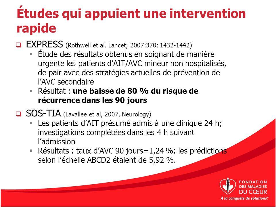 Études qui appuient une intervention rapide EXPRESS (Rothwell et al. Lancet; 2007:370: 1432-1442) Étude des résultats obtenus en soignant de manière u