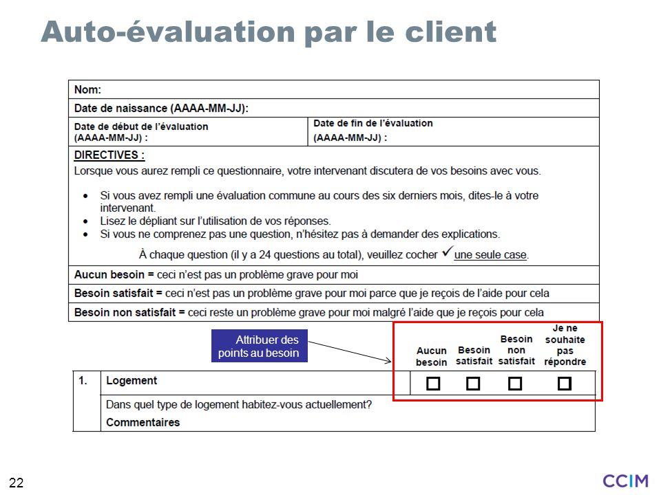 22 Auto-évaluation par le client Attribuer des points au besoin