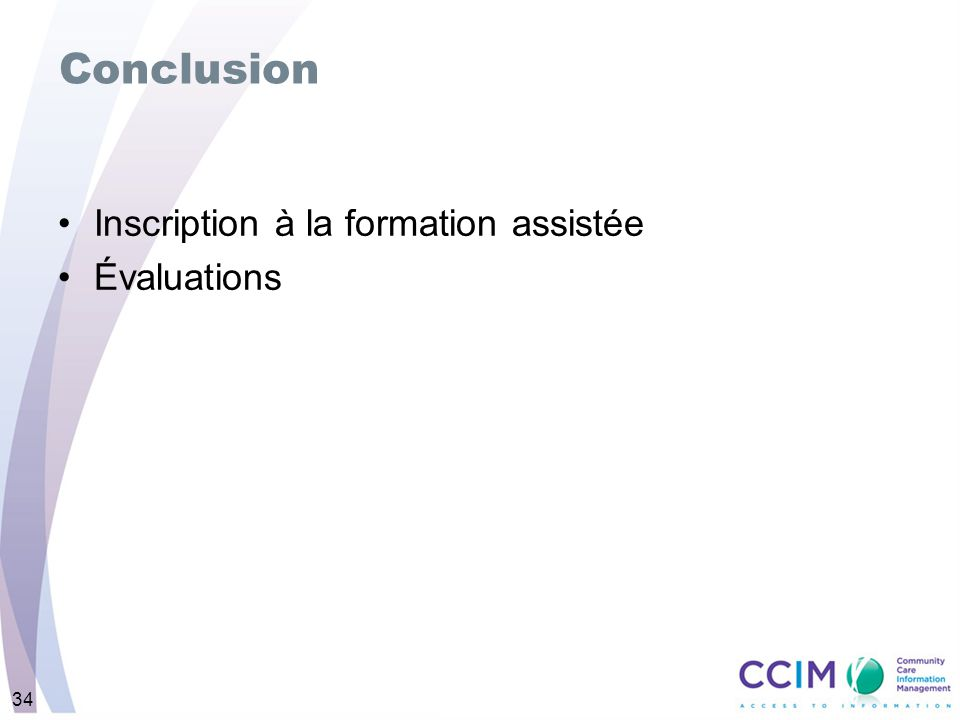34 Conclusion Inscription à la formation assistée Évaluations