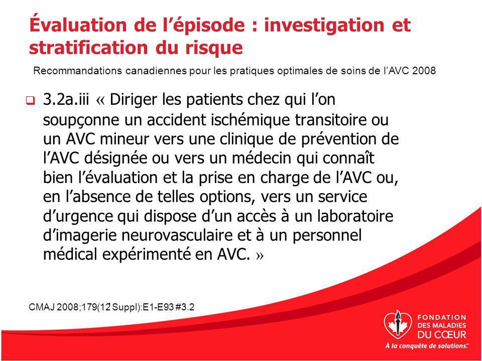 Évaluation de lépisode : investigation et stratification du risque 3.2a.iii « Diriger les patients chez qui lon soupçonne un accident ischémique trans