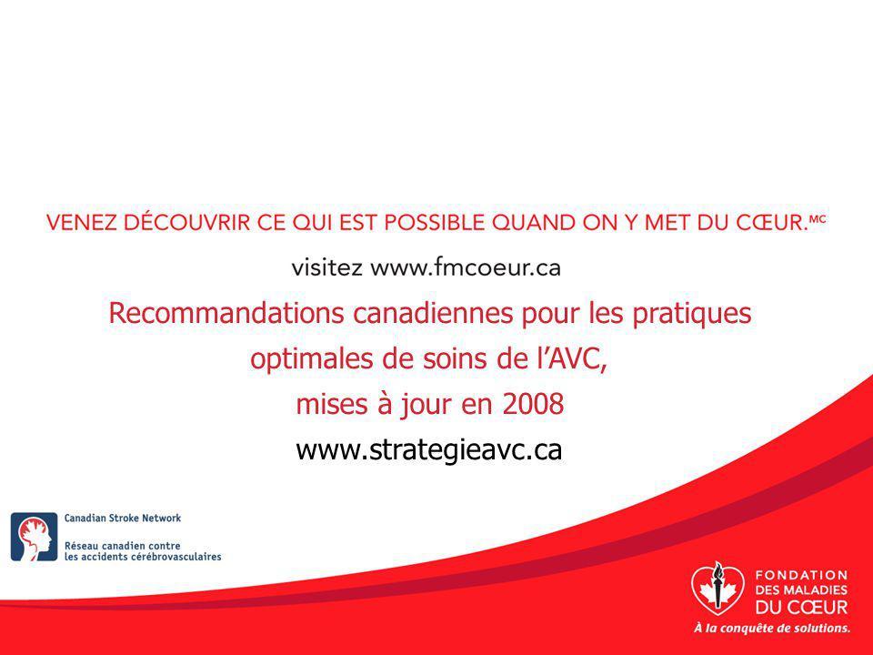 Recommandations canadiennes pour les pratiques optimales de soins de lAVC, mises à jour en 2008 www.strategieavc.ca