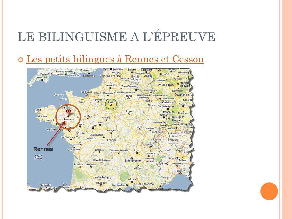 LE BILINGUISME A LÉPREUVE Les petits bilingues à Rennes et Cesson