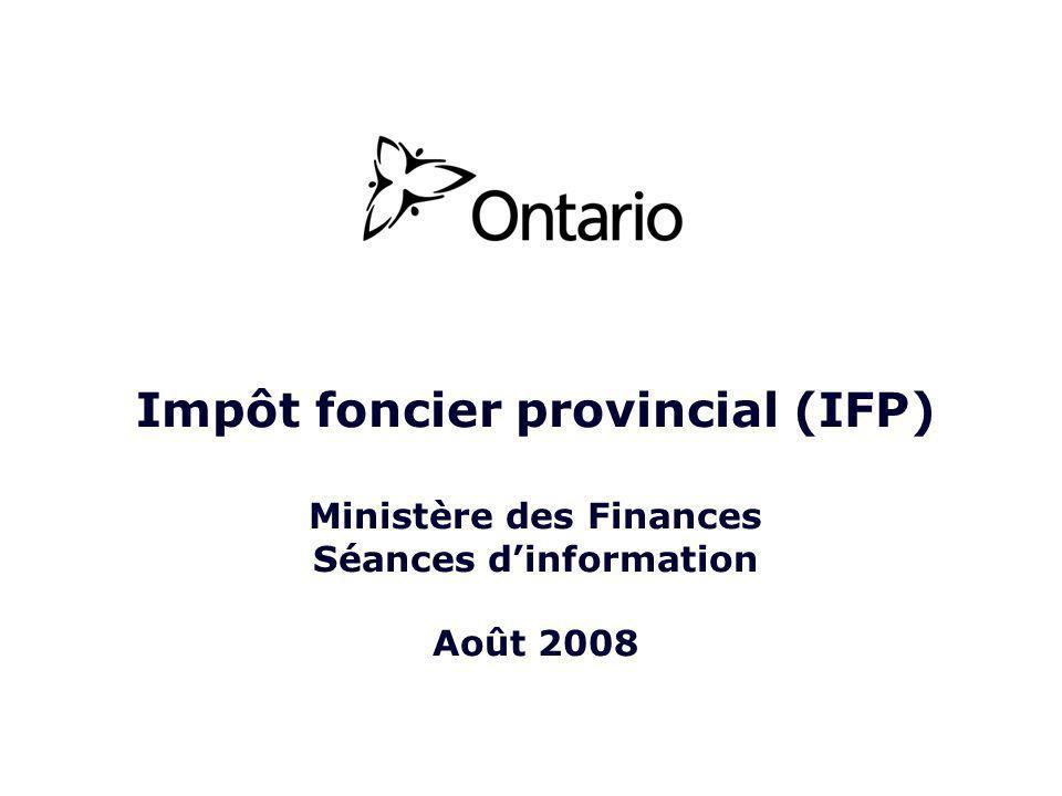 Impôt foncier provincial (IFP) Ministère des Finances Séances dinformation Août 2008