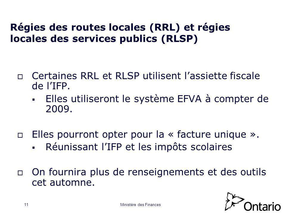 Ministère des Finances11 Régies des routes locales (RRL) et régies locales des services publics (RLSP) Certaines RRL et RLSP utilisent lassiette fiscale de lIFP.