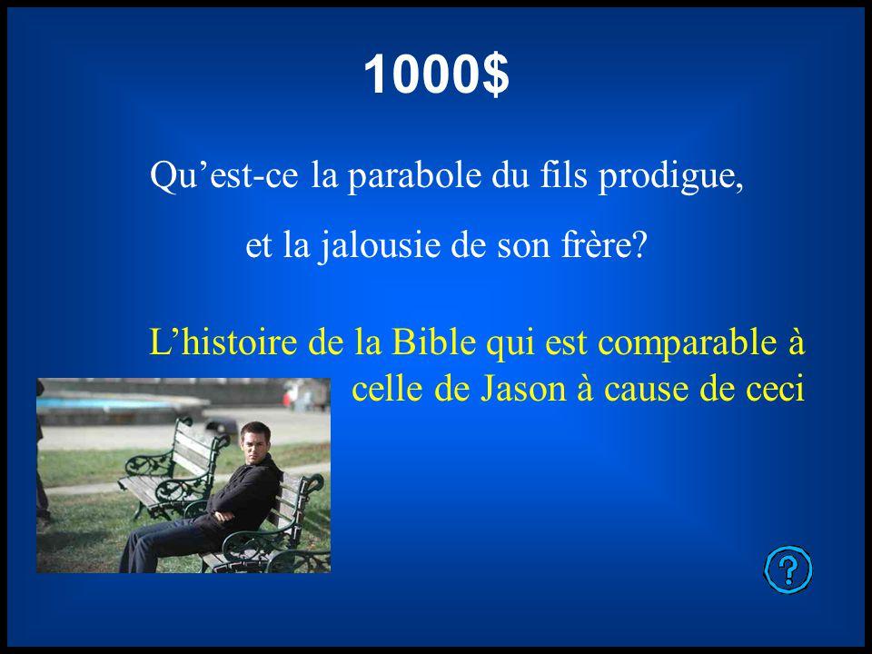 1000$ Quest-ce la parabole du fils prodigue, et la jalousie de son frère.