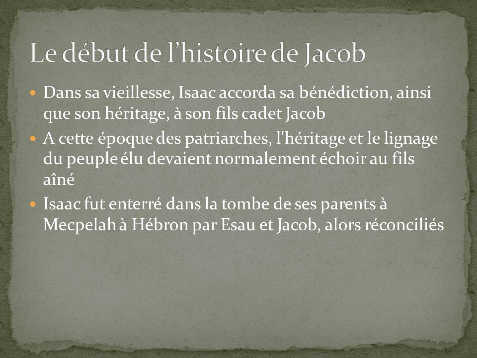 Dans sa vieillesse, Isaac accorda sa bénédiction, ainsi que son héritage, à son fils cadet Jacob A cette époque des patriarches, l'héritage et le lign