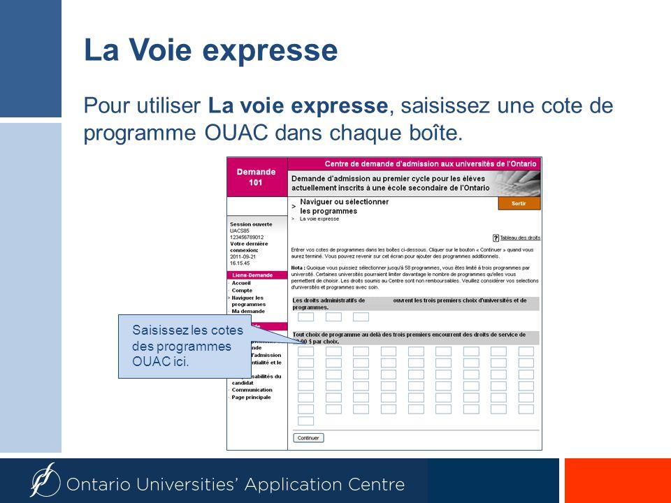 La Voie expresse Pour utiliser La voie expresse, saisissez une cote de programme OUAC dans chaque boîte.