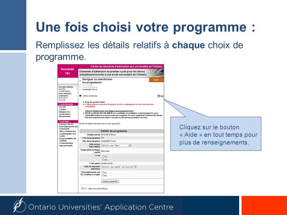 Une fois choisi votre programme : Remplissez les détails relatifs à chaque choix de programme.
