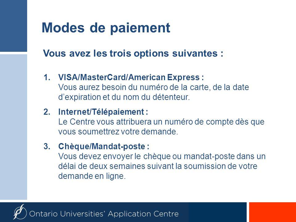1.VISA/MasterCard/American Express : Vous aurez besoin du numéro de la carte, de la date dexpiration et du nom du détenteur.