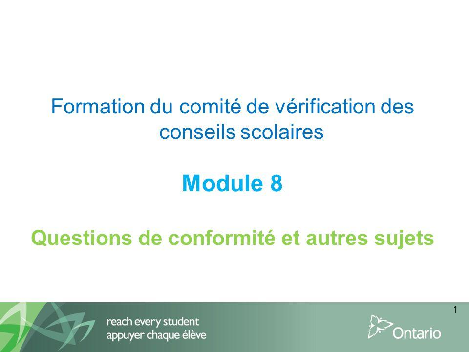 Formation du comité de vérification des conseils scolaires Module 8 Questions de conformité et autres sujets 1