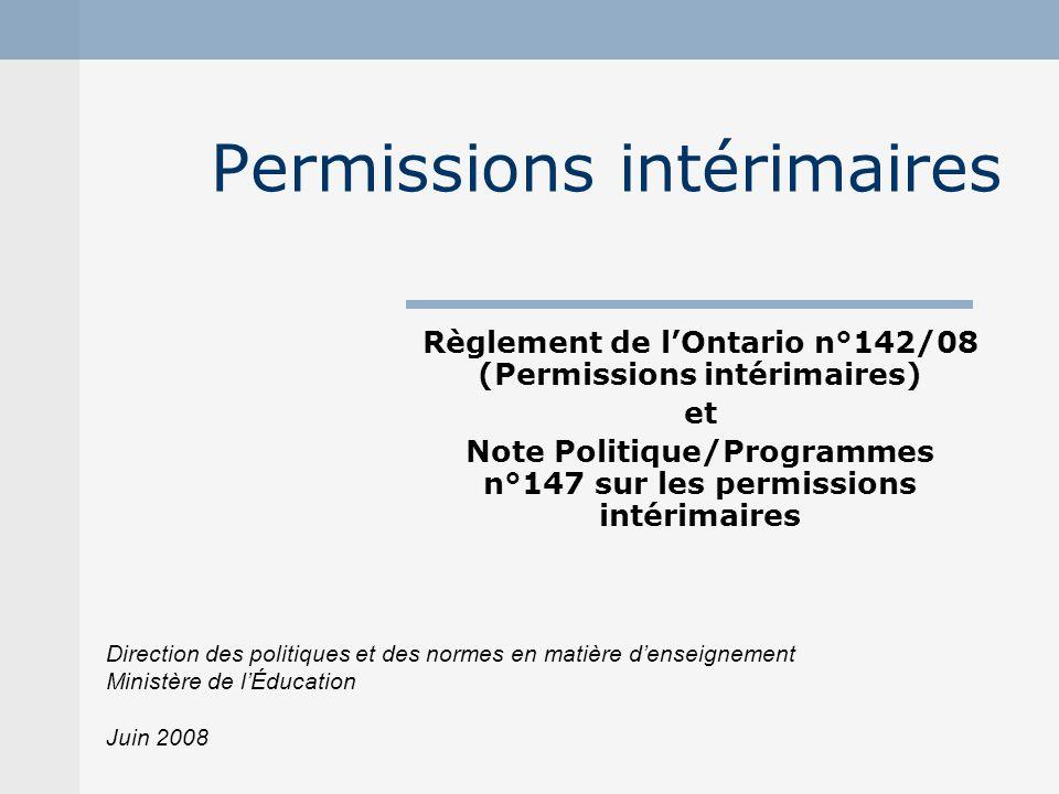 Permissions intérimaires Règlement de lOntario n°142/08 (Permissions intérimaires) et Note Politique/Programmes n°147 sur les permissions intérimaires