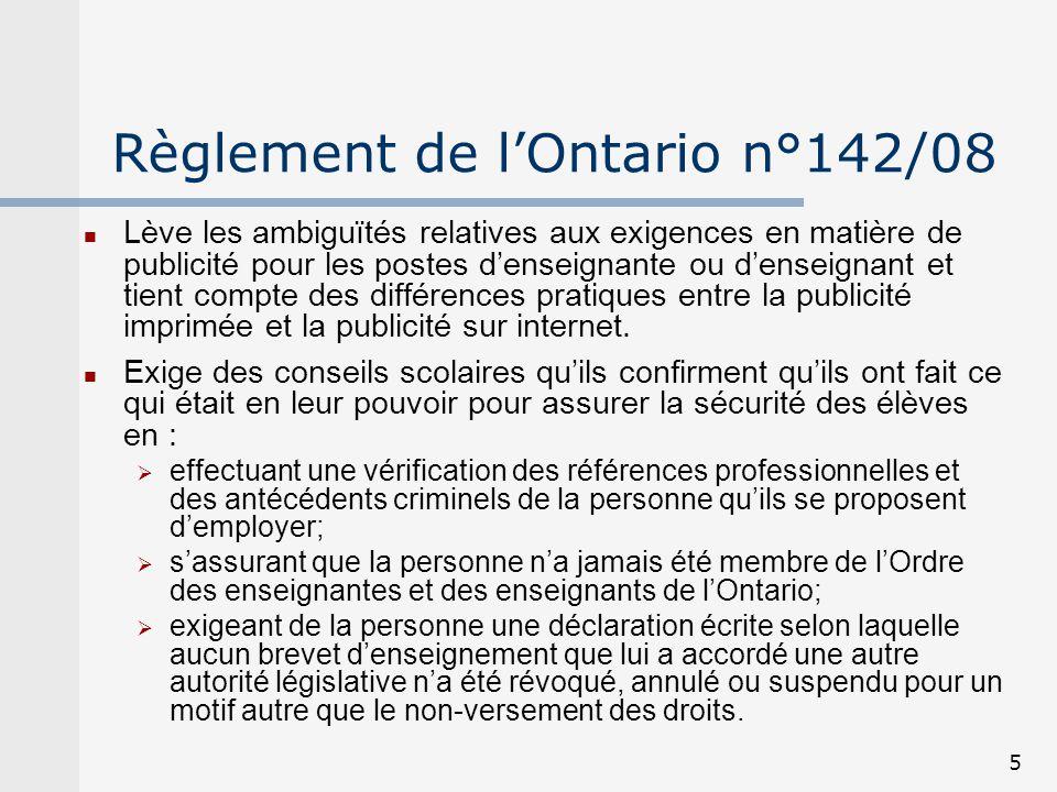 5 Règlement de lOntario n°142/08 Lève les ambiguïtés relatives aux exigences en matière de publicité pour les postes denseignante ou denseignant et ti