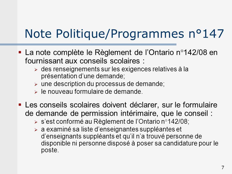 7 Note Politique/Programmes n°147 La note complète le Règlement de lOntario n°142/08 en fournissant aux conseils scolaires : des renseignements sur le