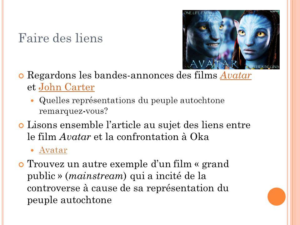 Faire des liens Regardons les bandes-annonces des films Avatar et John Carter Avatar John Carter Quelles représentations du peuple autochtone remarquez-vous.