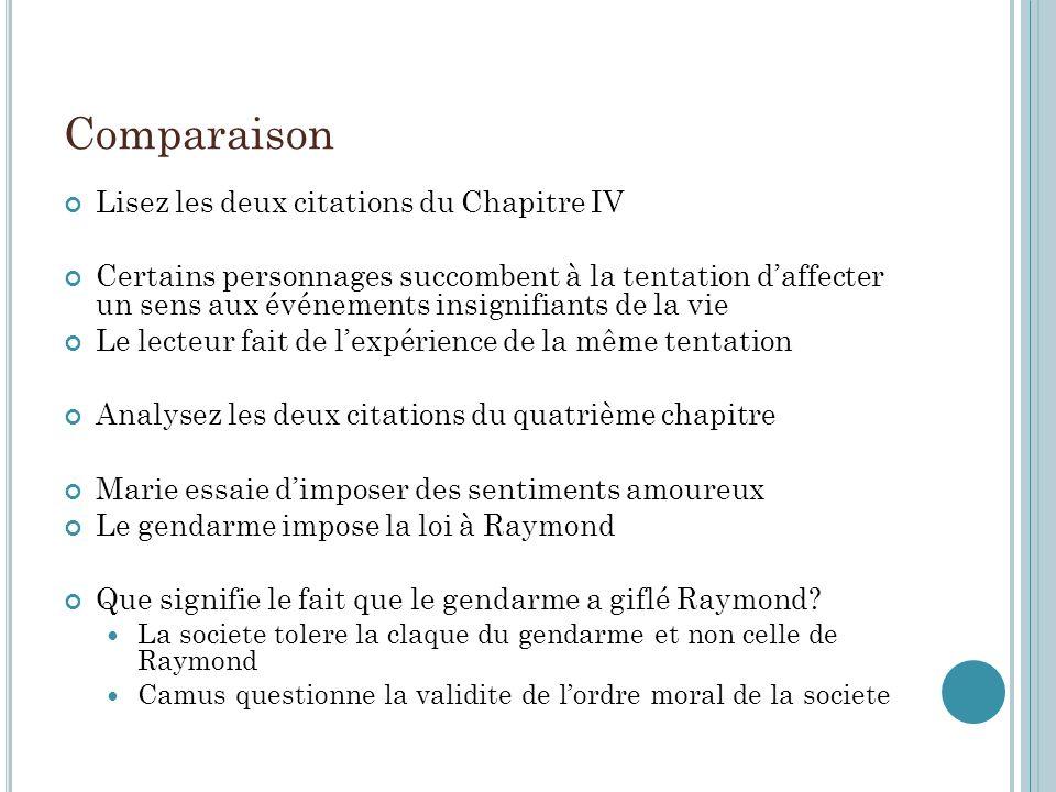 Comparaison Lisez les deux citations du Chapitre IV Certains personnages succombent à la tentation daffecter un sens aux événements insignifiants de l