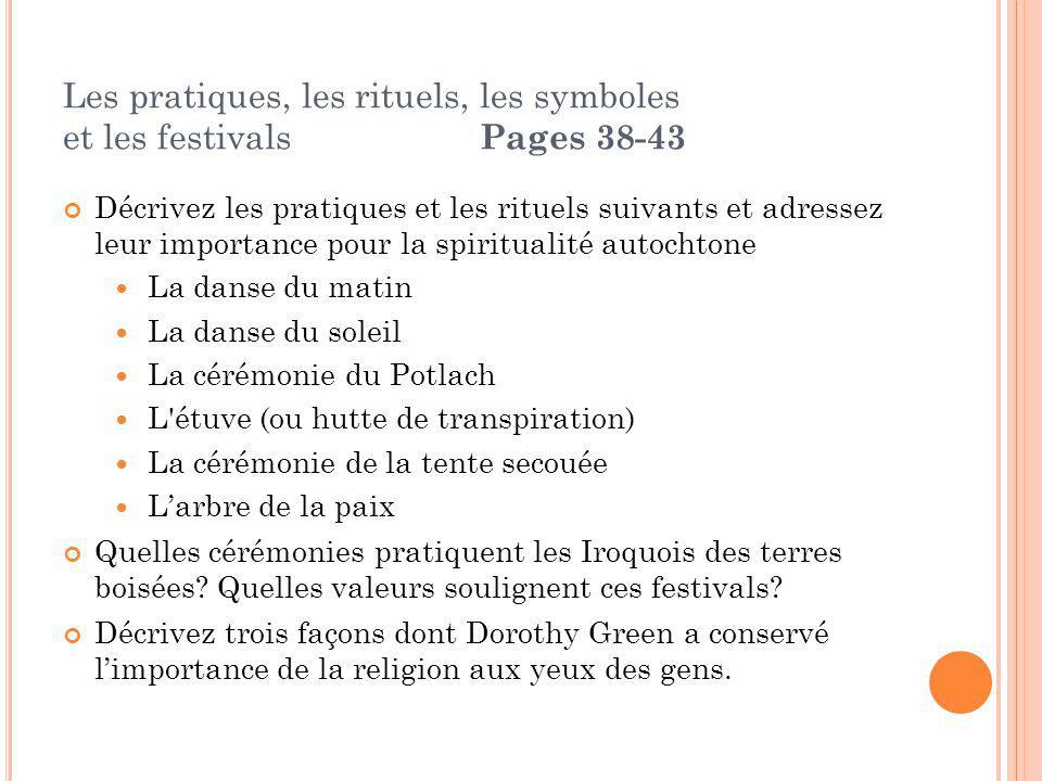 Les pratiques, les rituels, les symboles et les festivals Pages 38-43 Décrivez les pratiques et les rituels suivants et adressez leur importance pour