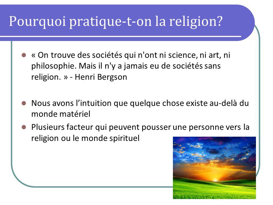 Pourquoi pratique-t-on la religion.