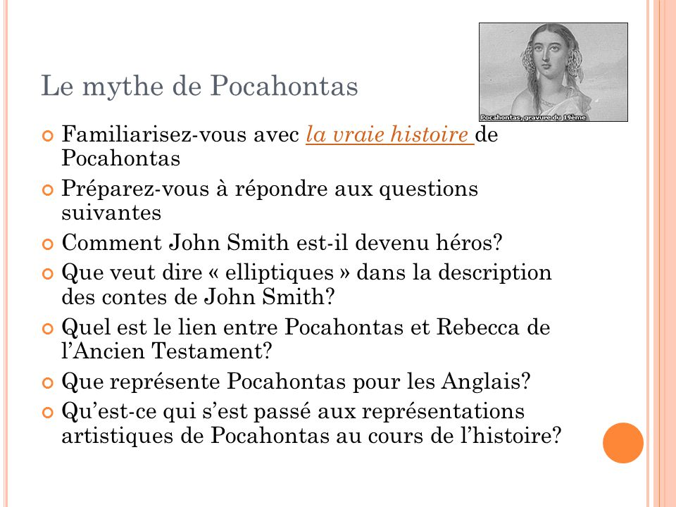 Le mythe de Pocahontas Familiarisez-vous avec la vraie histoire de Pocahontas la vraie histoire Préparez-vous à répondre aux questions suivantes Comme