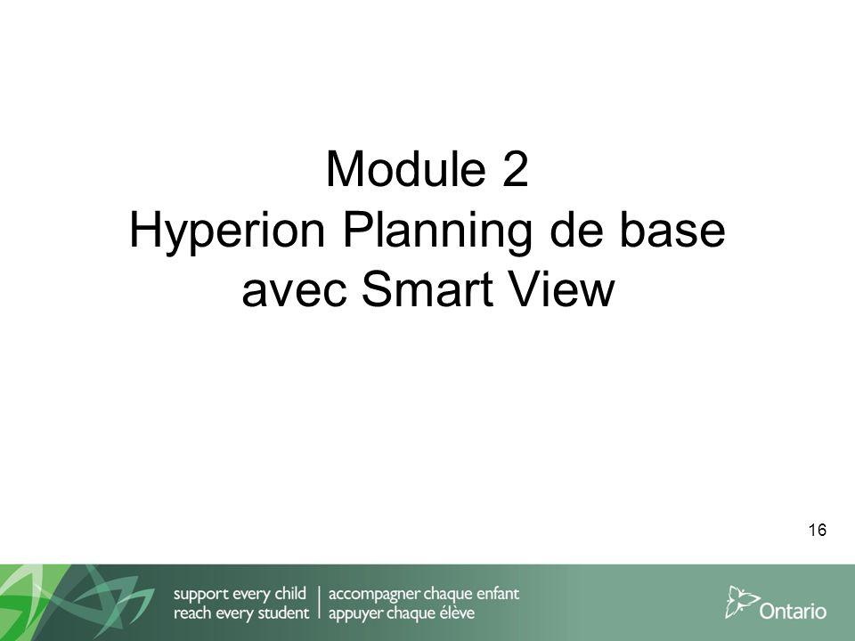 Module 2 Hyperion Planning de base avec Smart View 16