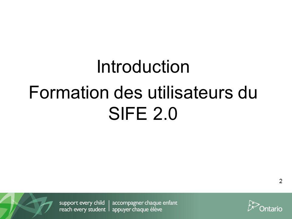 Introduction Formation des utilisateurs du SIFE 2.0 2