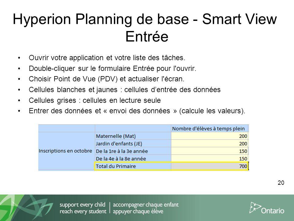 Hyperion Planning de base - Smart View Entrée Ouvrir votre application et votre liste des tâches. Double-cliquer sur le formulaire Entrée pour l'ouvri