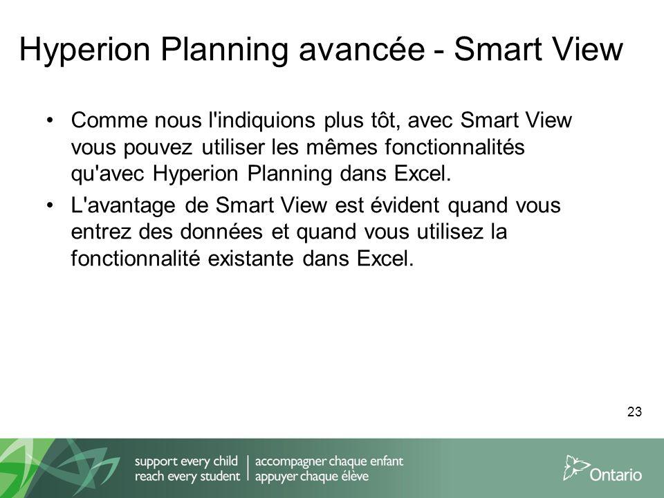 Hyperion Planning avancée - Smart View Comme nous l'indiquions plus tôt, avec Smart View vous pouvez utiliser les mêmes fonctionnalités qu'avec Hyperi