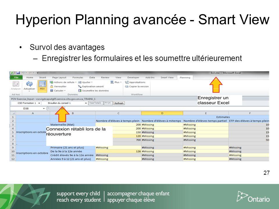 Hyperion Planning avancée - Smart View Survol des avantages –Enregistrer les formulaires et les soumettre ultérieurement 27
