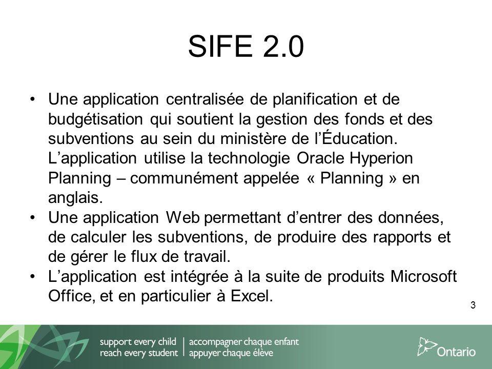 SIFE 2.0 Une application centralisée de planification et de budgétisation qui soutient la gestion des fonds et des subventions au sein du ministère de