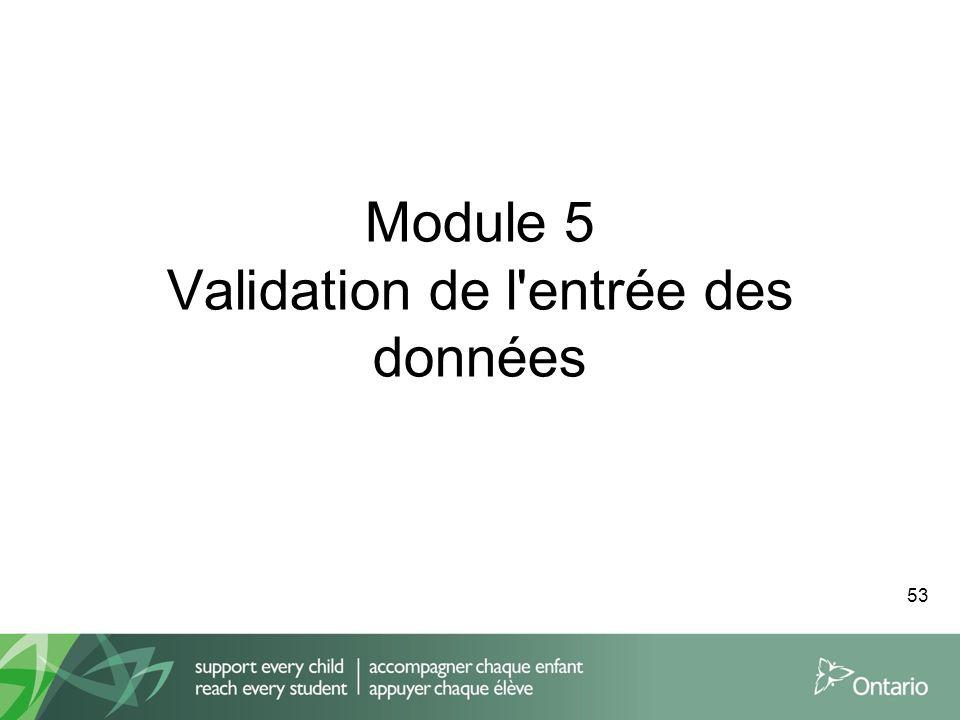 Module 5 Validation de l'entrée des données 53