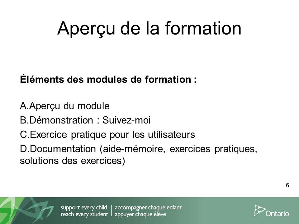 Aperçu de la formation Éléments des modules de formation : A.Aperçu du module B.Démonstration : Suivez-moi C.Exercice pratique pour les utilisateurs D
