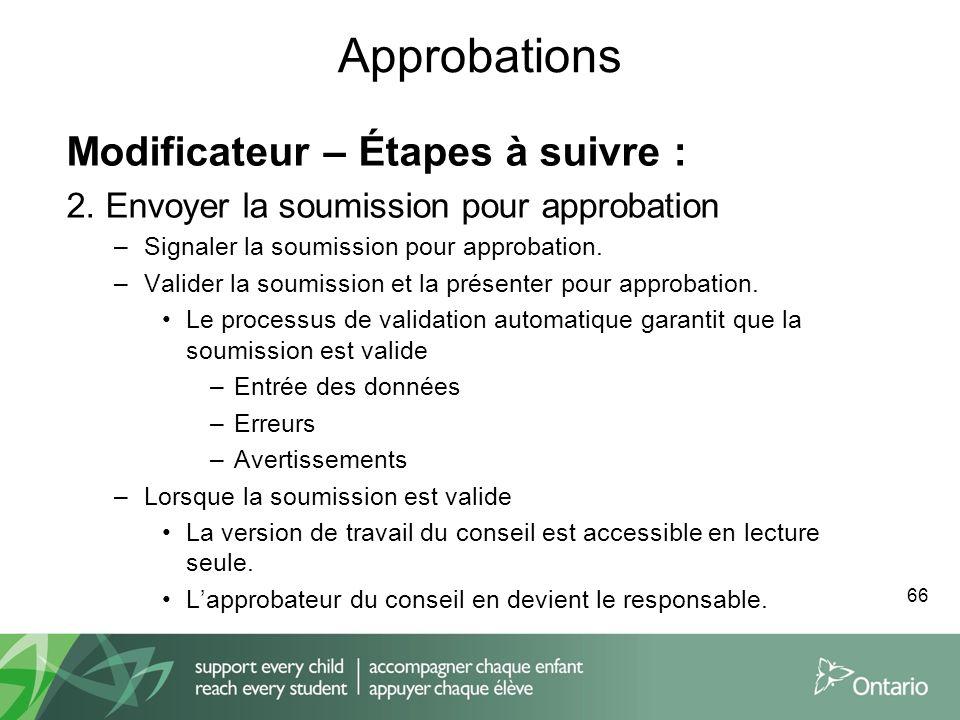 Approbations Modificateur – Étapes à suivre : 2. Envoyer la soumission pour approbation –Signaler la soumission pour approbation. –Valider la soumissi