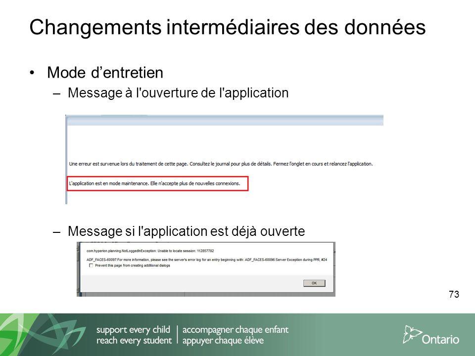 Changements intermédiaires des données Mode dentretien –Message à l'ouverture de l'application –Message si l'application est déjà ouverte 73