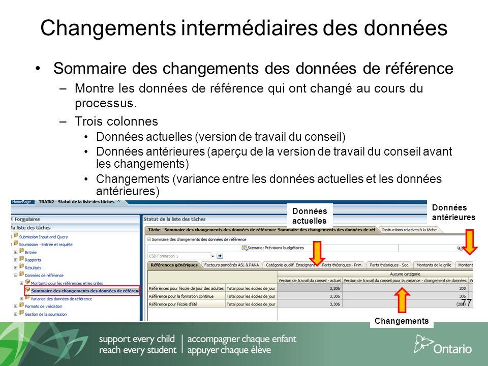 Changements intermédiaires des données Sommaire des changements des données de référence –Montre les données de référence qui ont changé au cours du p