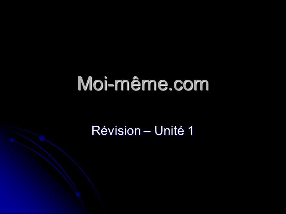 Moi-même.com Révision – Unité 1